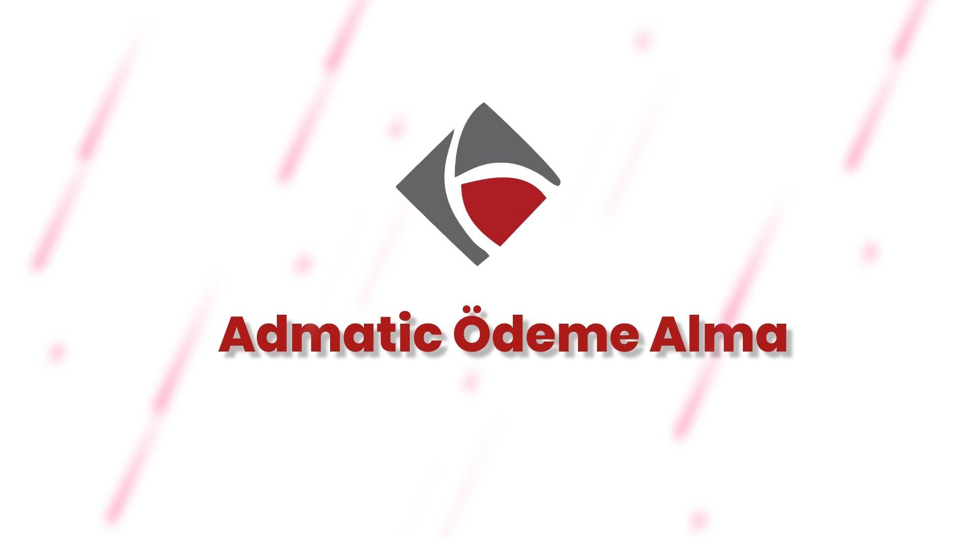 Admatic Ödeme Alma Rehberi