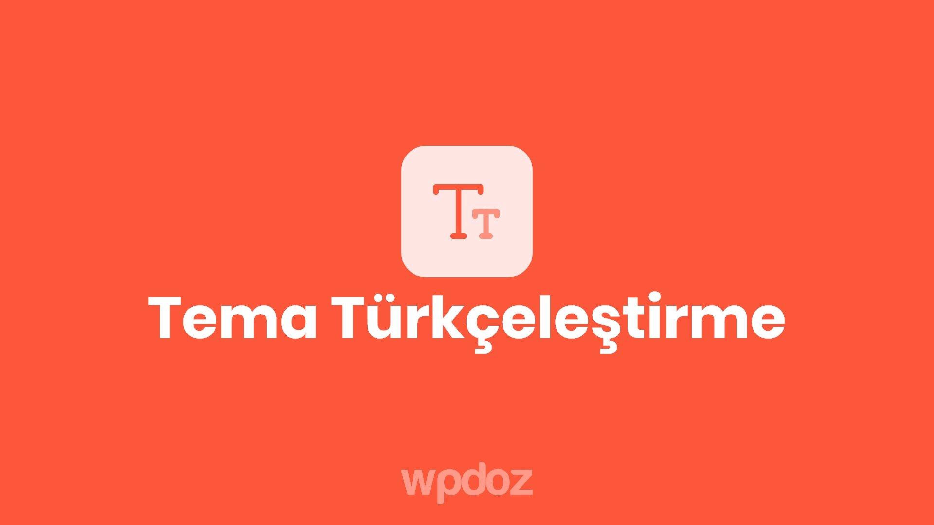 WordPress Tema Türkçeleştirme Nasıl Yapılır? – 3 Farklı Uygulama
