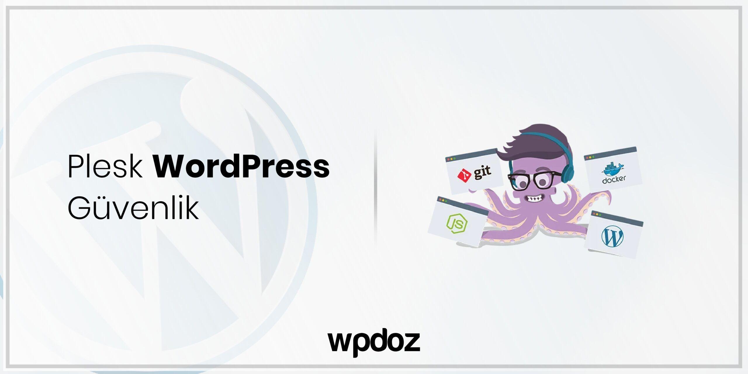 Plesk WordPress Güvenlik Önlemleri – Tek Tık ile