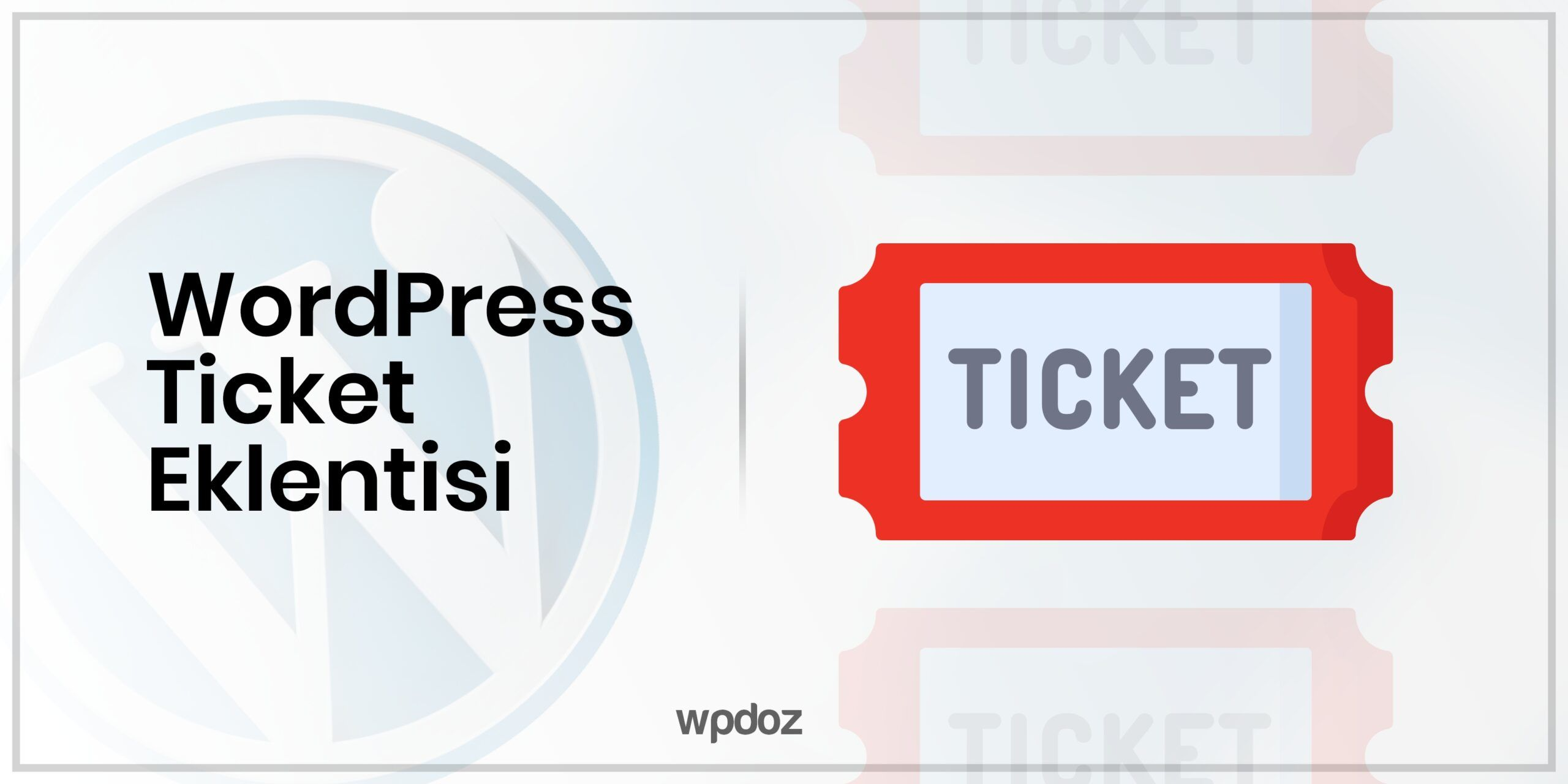 WordPress Ticket Eklentisi (Destek Eklentisi)- 7 Farklı Eklenti
