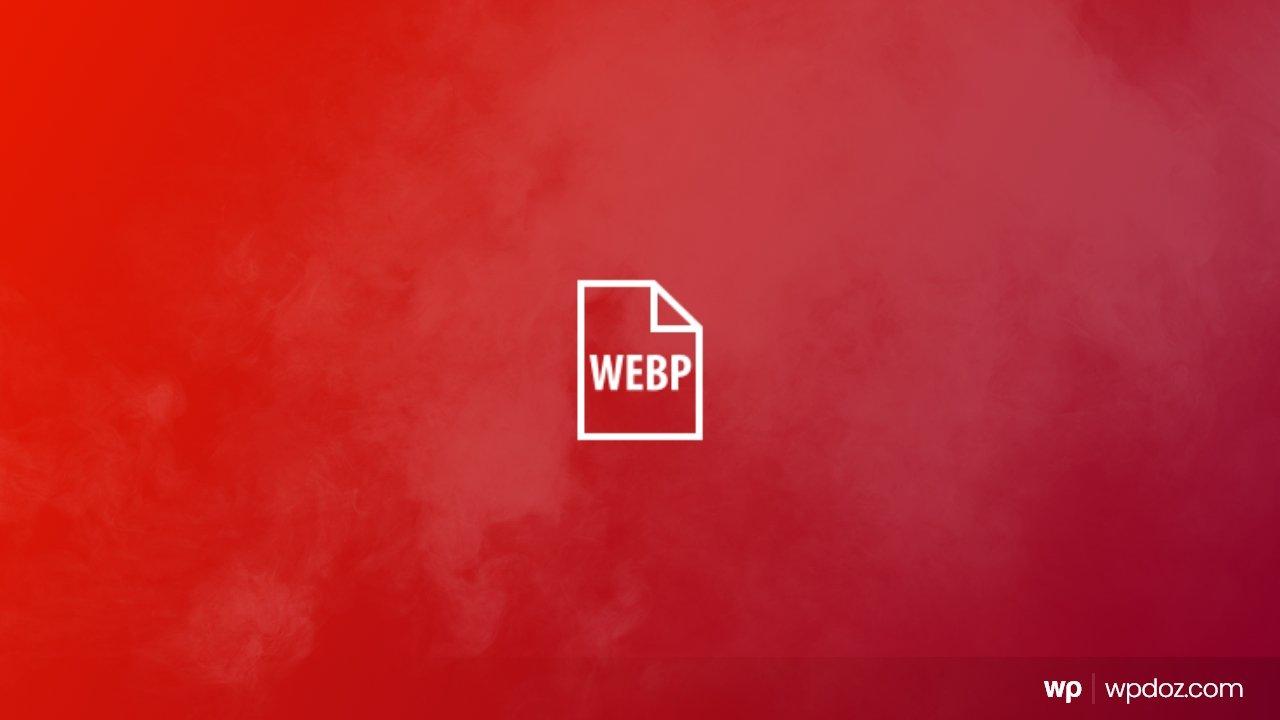 WebP Nedir? Nasıl Kullanılır? WordPress WebP Rehberi
