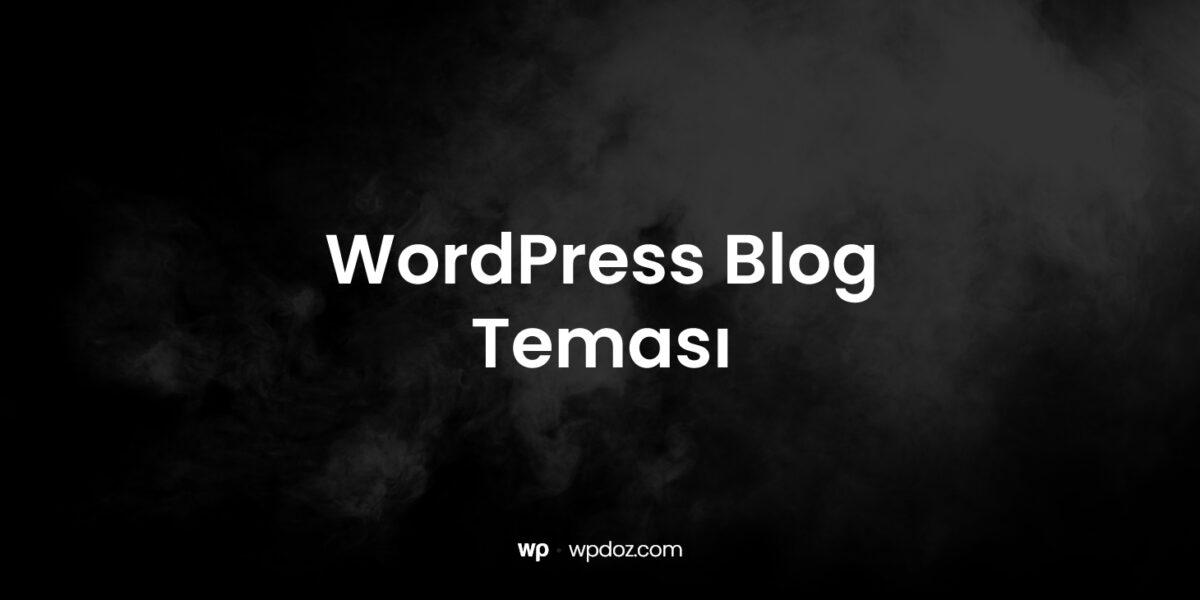 WordPress Blog Teması: En İyi WordPress Blog Temaları
