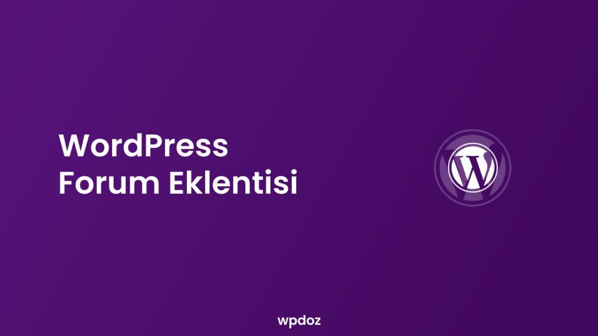 En İyi 5 WordPress Forum Eklentisi (Karşılaştırma)