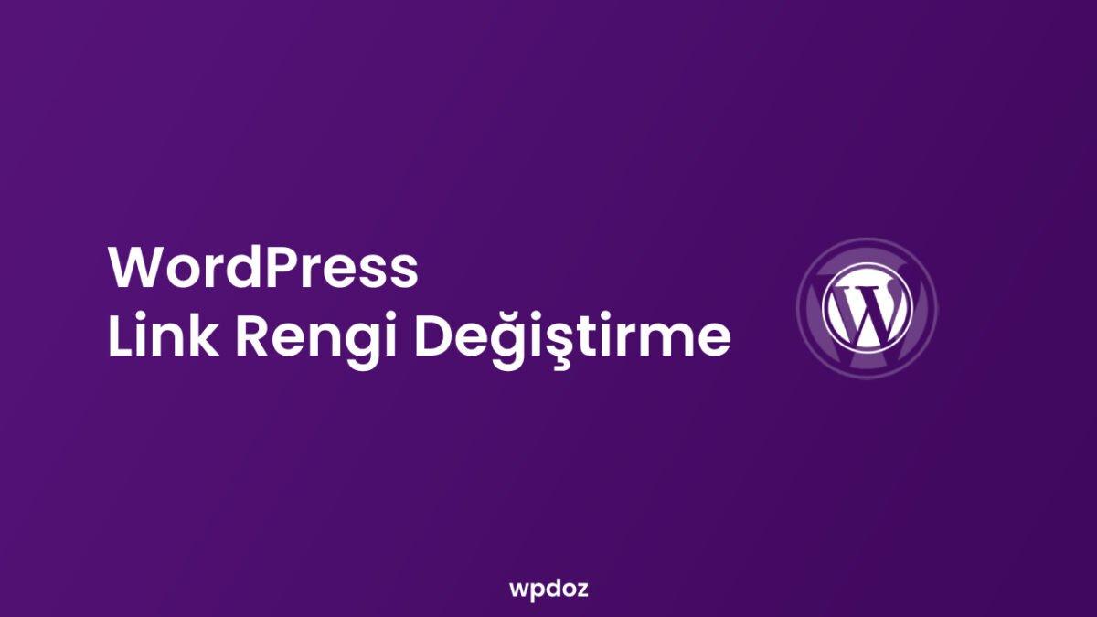 2 Farklı Yöntem ile WordPress Link Rengi Değiştirme